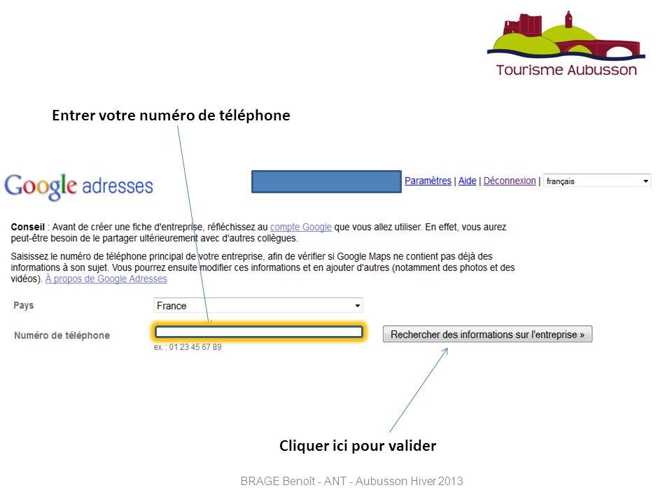 Entrer votre numéro de téléphone Cliquer ici pour valider BRAGE Benoît - ANT - Aubusson Hiver 2013