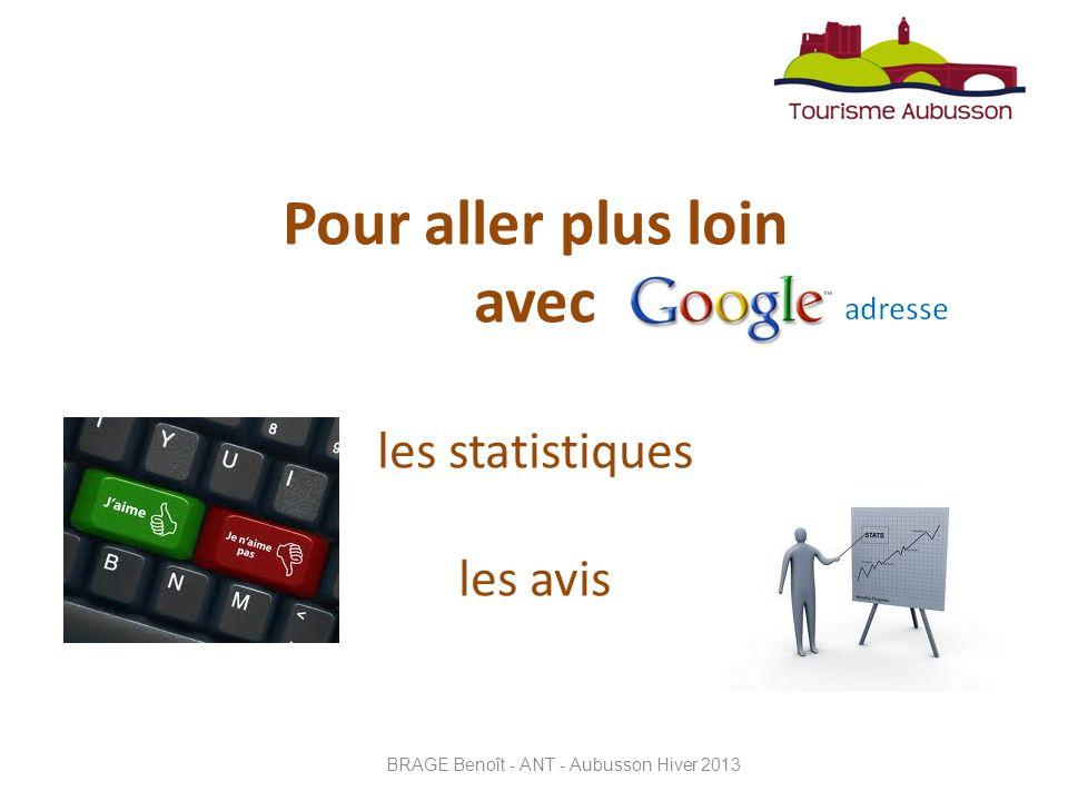 Pour aller plus loin avec les statistiques les avis BRAGE Benoît - ANT - Aubusson Hiver 2013