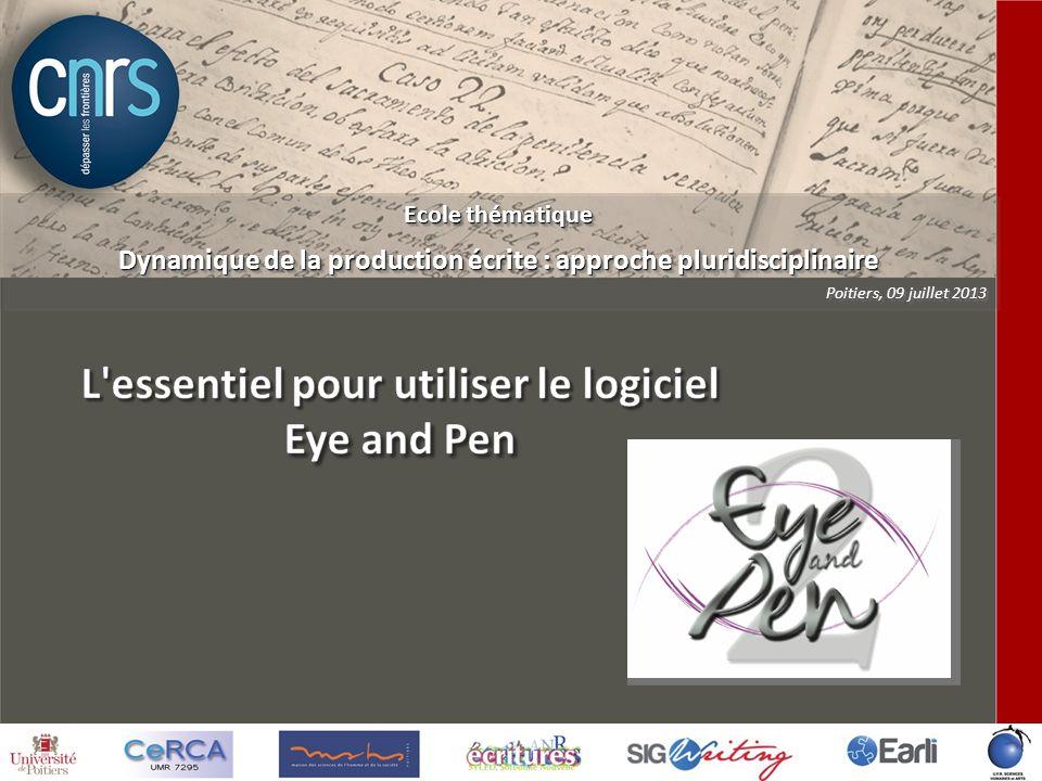 Ecole thématique Dynamique de la production écrite : approche pluridisciplinaire Poitiers, 09 juillet 2013 Ecole thématique Dynamique de la production