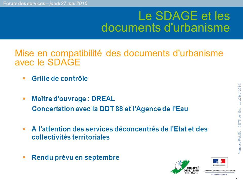 2 Forum des services – jeudi 27 mai 2010 Grille de contrôle Maître d'ouvrage : DREAL Concertation avec la DDT 88 et l'Agence de l'Eau A l'attention de