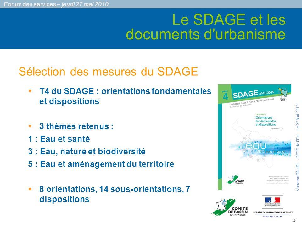 3 Forum des services – jeudi 27 mai 2010 T4 du SDAGE : orientations fondamentales et dispositions 3 thèmes retenus : 1 : Eau et santé 3 : Eau, nature