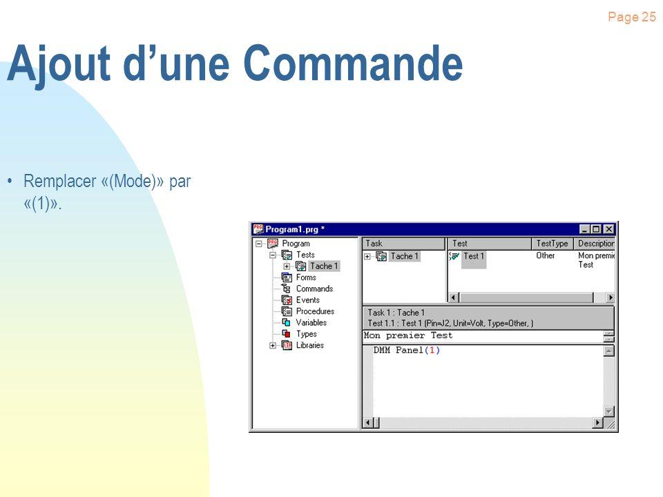 Page 24 Ajout dune Commande Sélectionner le test précédemment créé. Cliquer dans la partie inférieure de la fenêtre, l aide du bouton droit de la sour
