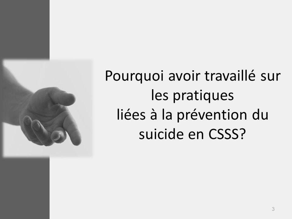 3 Pourquoi avoir travaillé sur les pratiques liées à la prévention du suicide en CSSS?