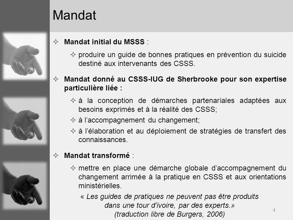 4 Mandat initial du MSSS : produire un guide de bonnes pratiques en prévention du suicide destiné aux intervenants des CSSS. Mandat donné au CSSS-IUG