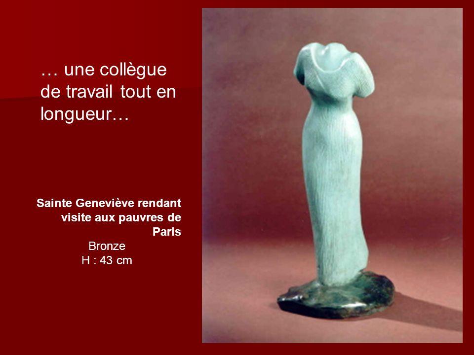 … une collègue de travail tout en longueur… Sainte Geneviève rendant visite aux pauvres de Paris Bronze H : 43 cm