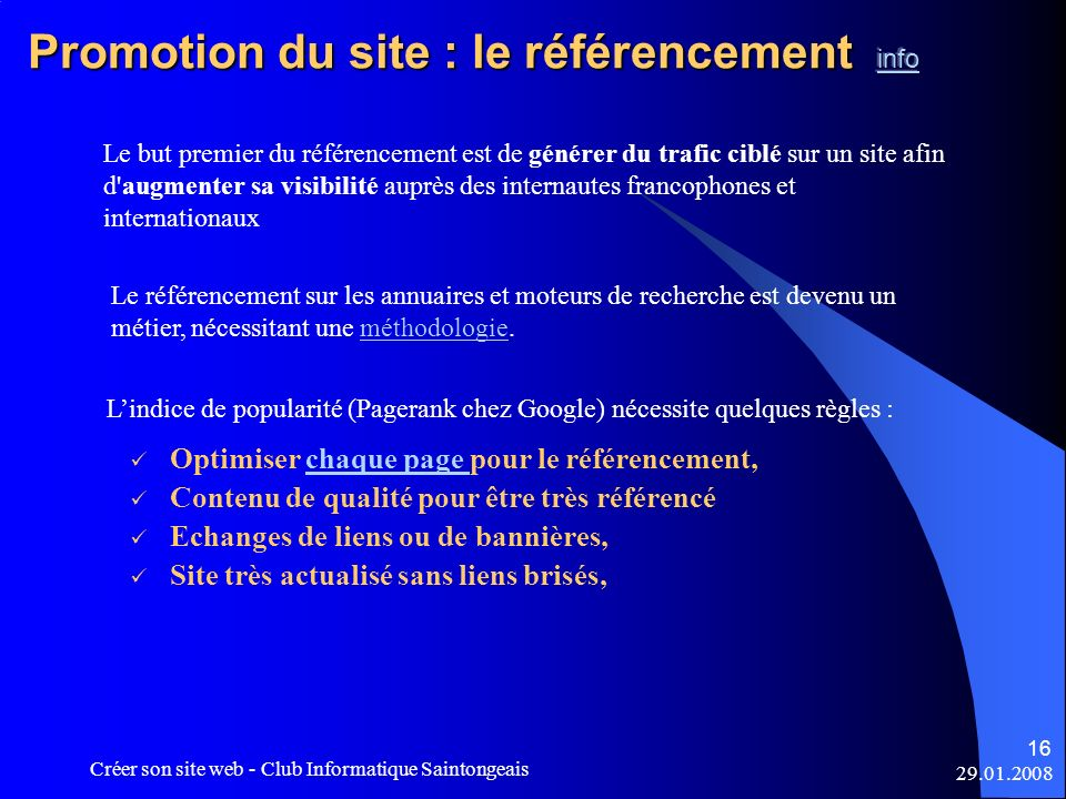 29.01.2008 Créer son site web - Club Informatique Saintongeais 16 Le but premier du référencement est de générer du trafic ciblé sur un site afin d'au
