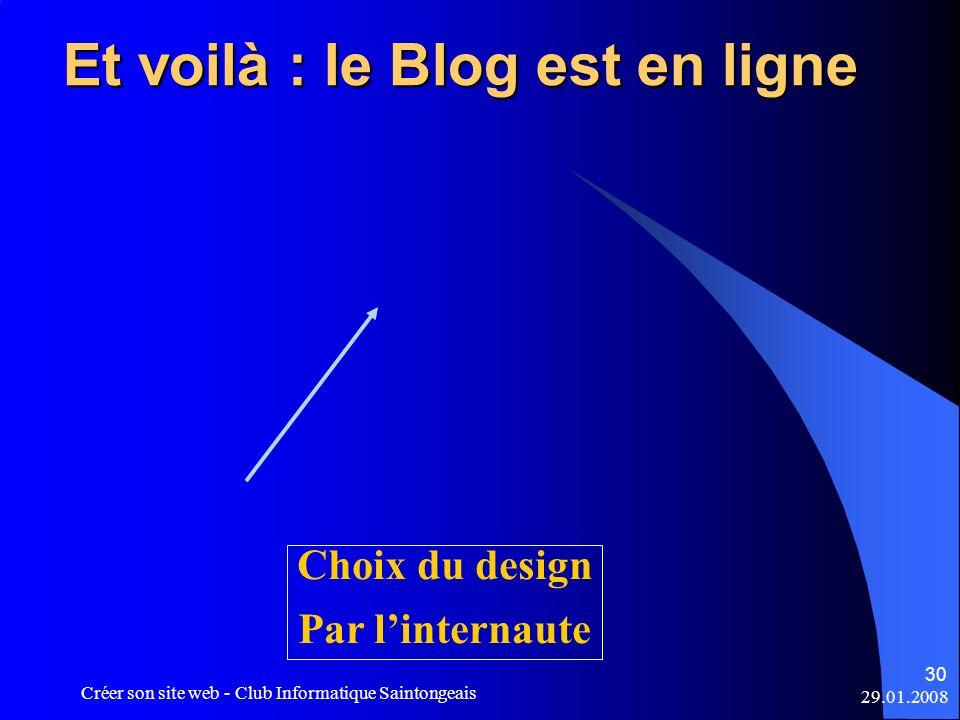 29.01.2008 Créer son site web - Club Informatique Saintongeais 30 Choix du design Par linternaute Et voilà : le Blog est en ligne