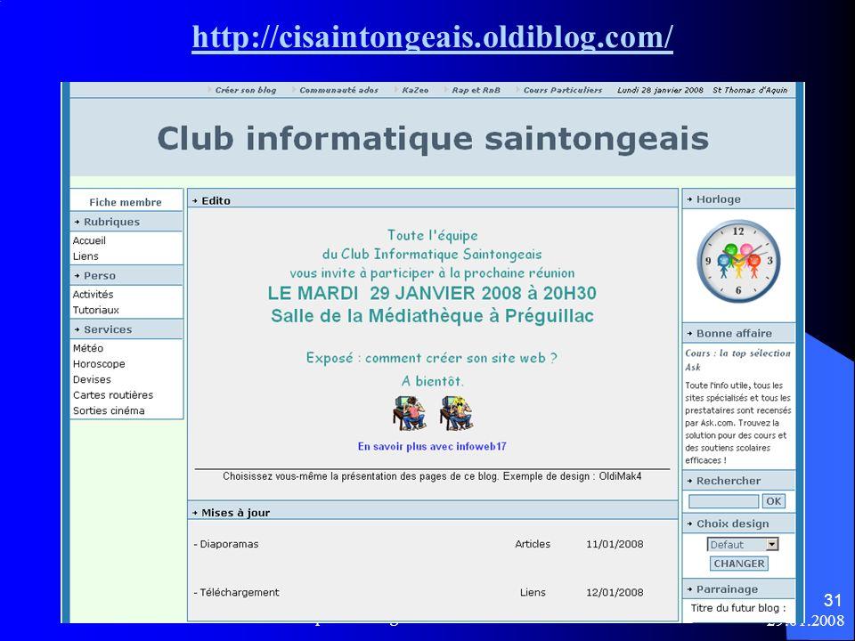 29.01.2008 Créer son site web - Club Informatique Saintongeais 31 http://cisaintongeais.oldiblog.com/