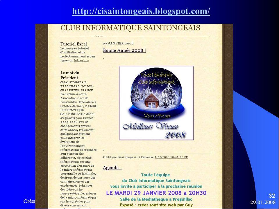 29.01.2008 Créer son site web - Club Informatique Saintongeais 32 http://cisaintongeais.blogspot.com/