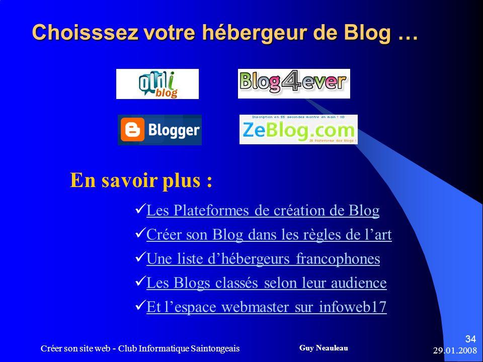 29.01.2008 Créer son site web - Club Informatique Saintongeais 34 Guy Neauleau Choisssez votre hébergeur de Blog … En savoir plus : Les Plateformes de