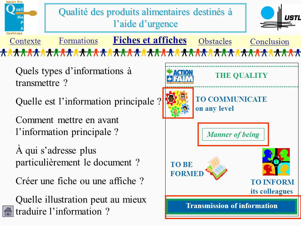 Qualité des produits alimentaires destinés à laide durgence TO INFORM its colleagues TO BE FORMED TO COMMUNICATE on any level Transmission of informat