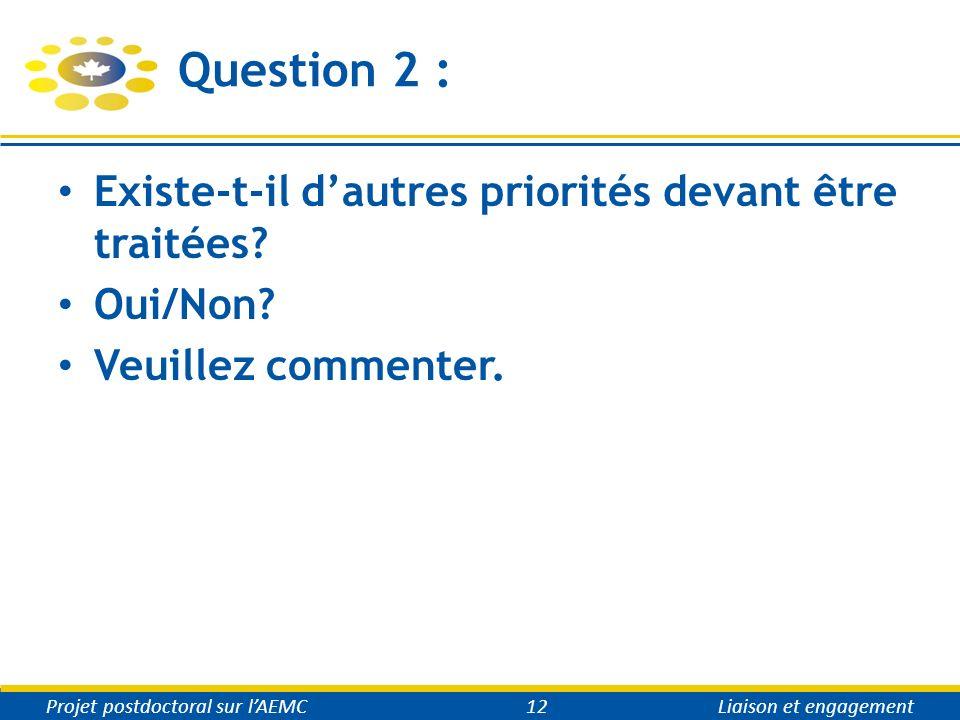 Question 2 : Existe-t-il dautres priorités devant être traitées.