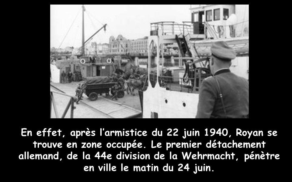 En effet, après larmistice du 22 juin 1940, Royan se trouve en zone occupée.
