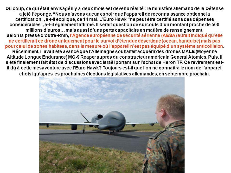 Du coup, ce qui était envisagé il y a deux mois est devenu réalité : le ministère allemand de la Défense a jeté léponge.