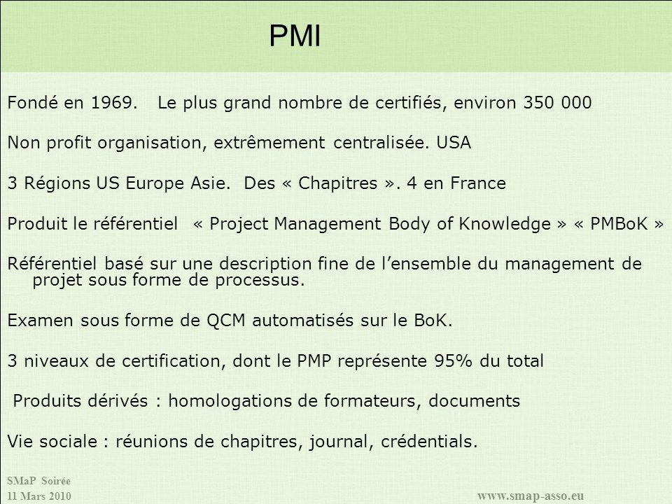SMaP Soirée 11 Mars 2010 www.smap-asso.eu Fondé en 1969. Le plus grand nombre de certifiés, environ 350 000 Non profit organisation, extrêmement centr