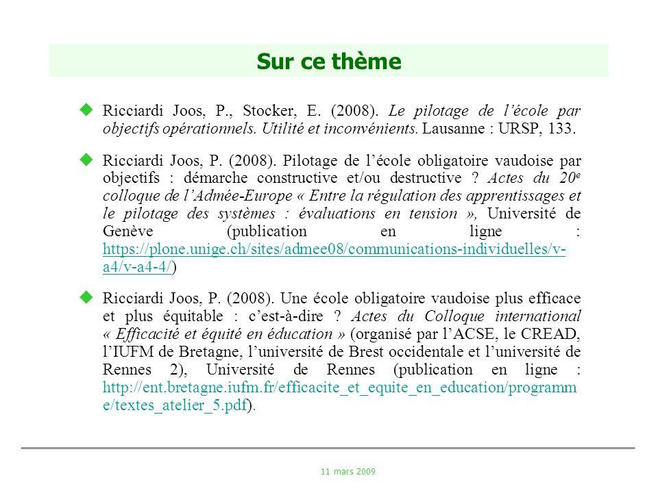 11 mars 2009 Sur ce thème Ricciardi Joos, P., Stocker, E. (2008). Le pilotage de lécole par objectifs opérationnels. Utilité et inconvénients. Lausann