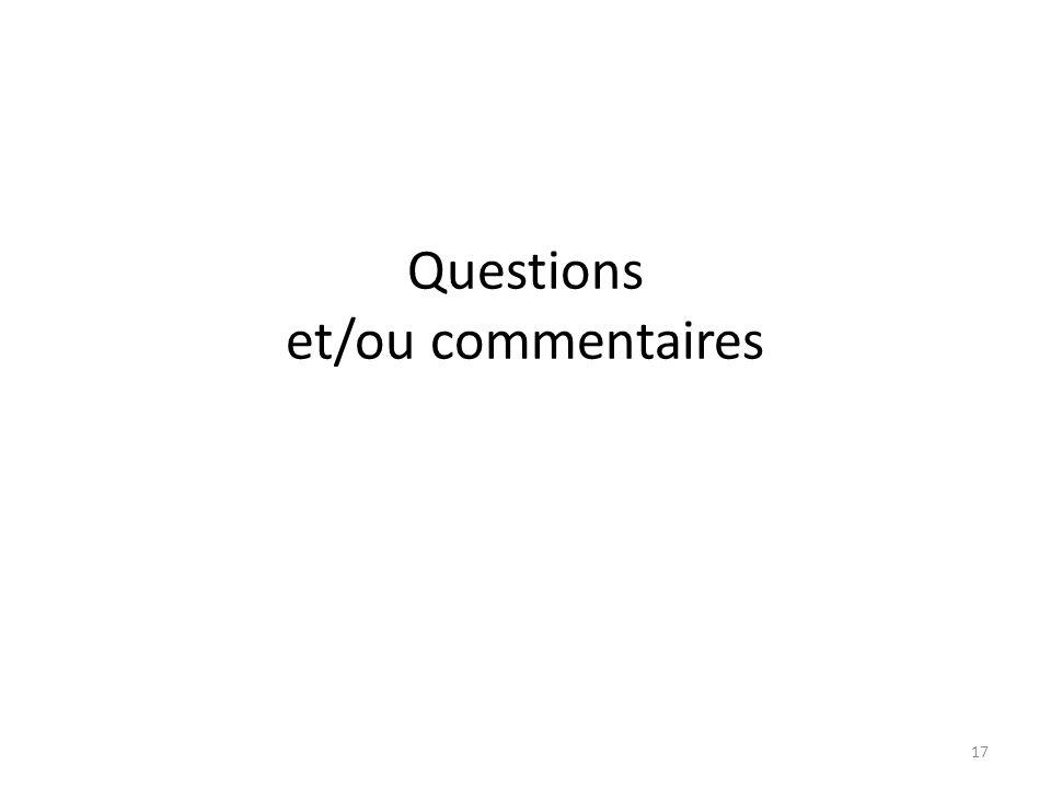 17 Questions et/ou commentaires
