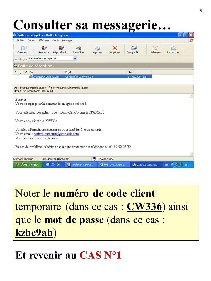 Consulter sa messagerie… Noter le numéro de code client temporaire (dans ce cas : CW336) ainsi que le mot de passe (dans ce cas : kzbe9ab) Et revenir