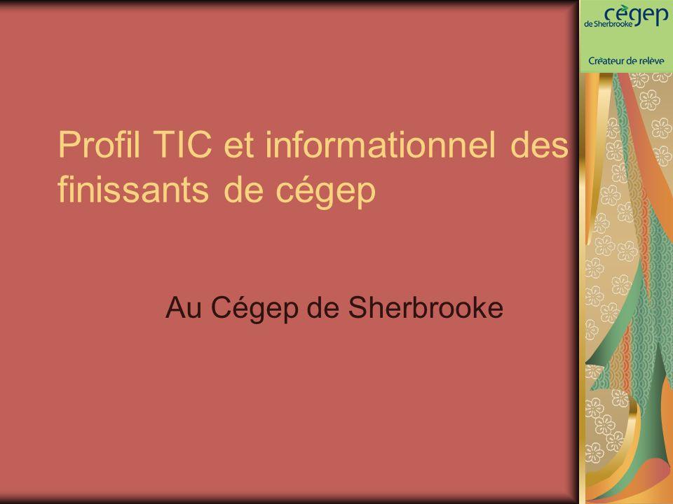 Profil TIC et informationnel des finissants de cégep Au Cégep de Sherbrooke