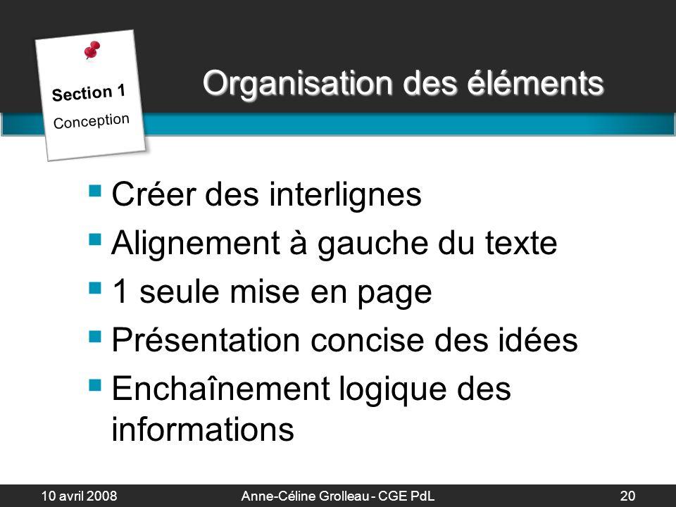 10 avril 2008Anne-Céline Grolleau - CGE PdL21 Exercice Notez le parcours suivi par votre regard quand vous voyez la diapositive suivante pour la première fois.