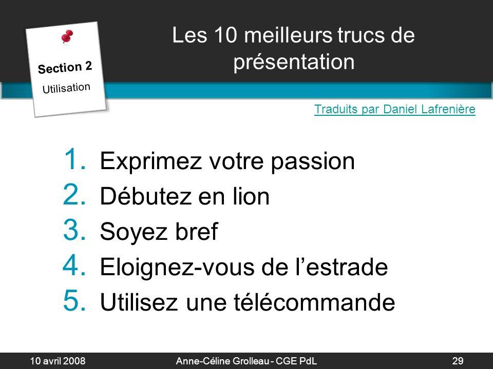 10 avril 2008Anne-Céline Grolleau - CGE PdL30 Les 10 meilleurs trucs de présentation 6.