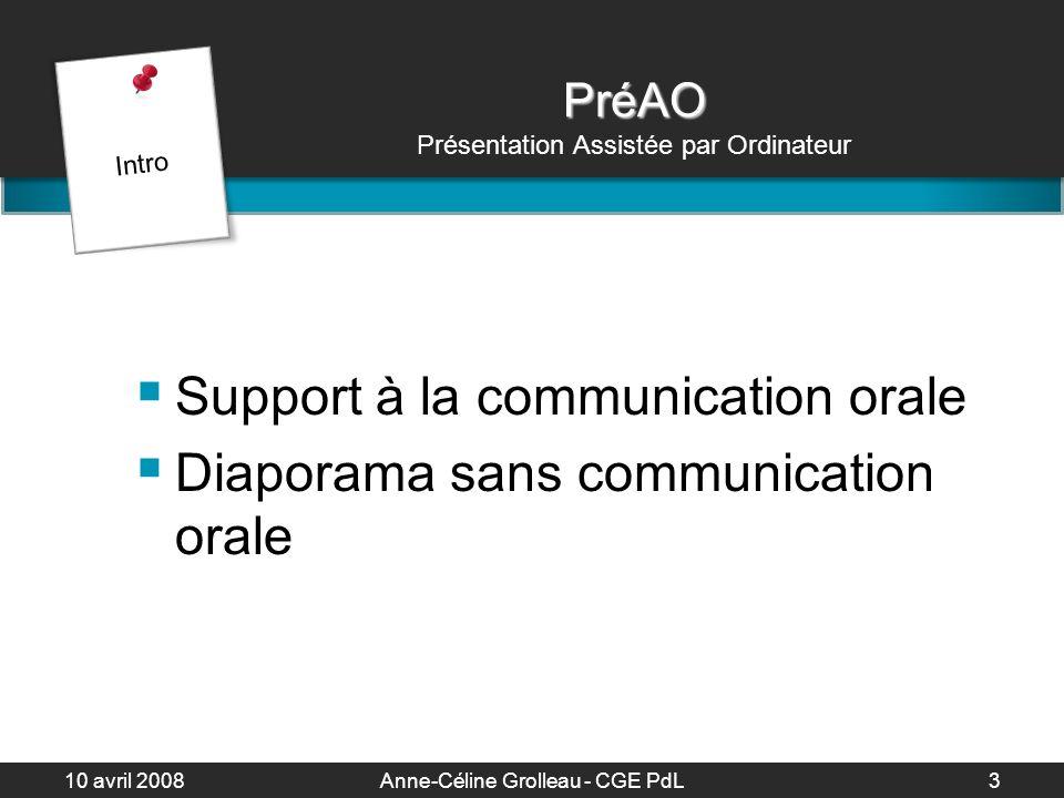 10 avril 2008Anne-Céline Grolleau - CGE PdL4 Comment utiliser efficacement un logiciel de présentation pour enseigner .