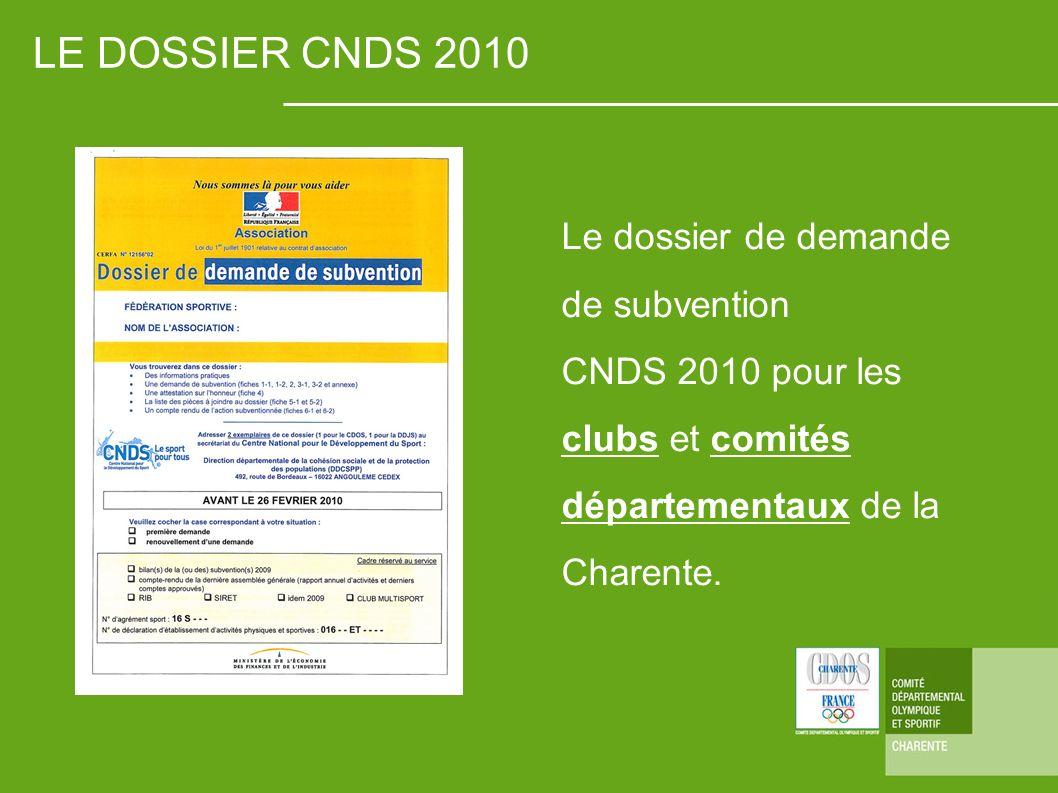 LE DOSSIER CNDS 2010 Le dossier de demande de subvention CNDS 2010 pour les clubs et comités départementaux de la Charente.