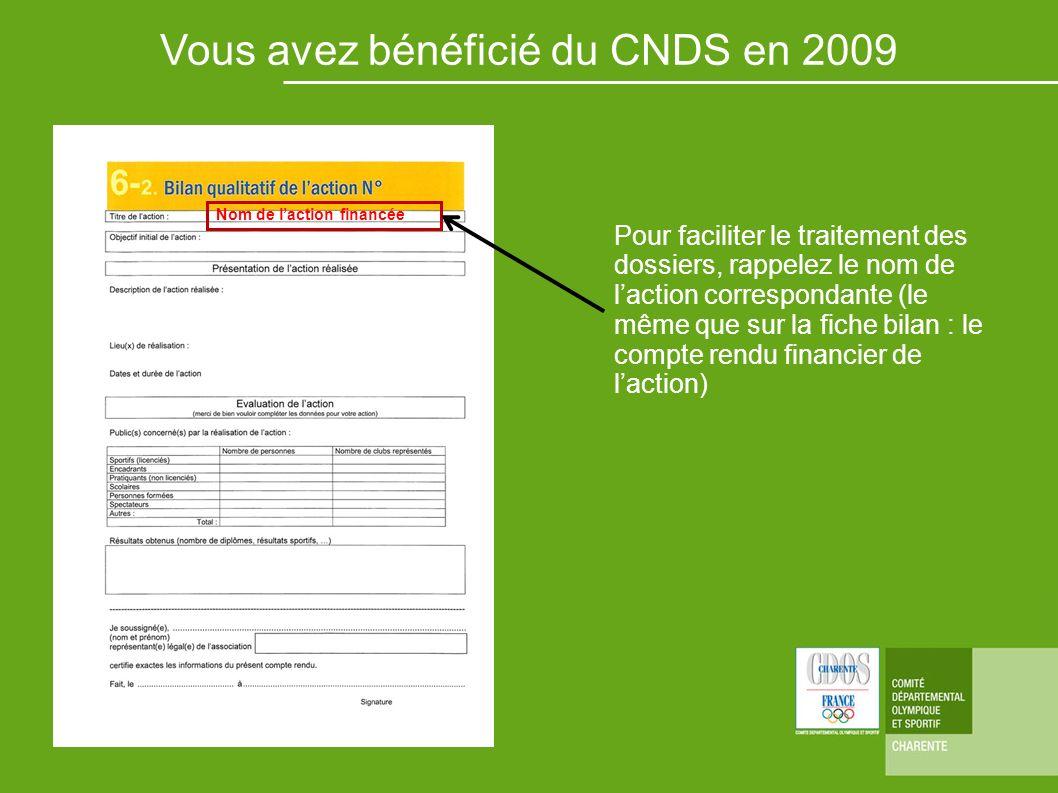 Vous avez bénéficié du CNDS en 2009 Nom de laction financée Pour faciliter le traitement des dossiers, rappelez le nom de laction correspondante (le m