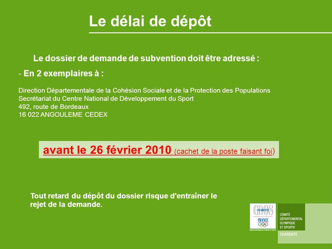 Le délai de dépôt Le dossier de demande de subvention doit être adressé : - En 2 exemplaires à : Direction Départementale de la Cohésion Sociale et de
