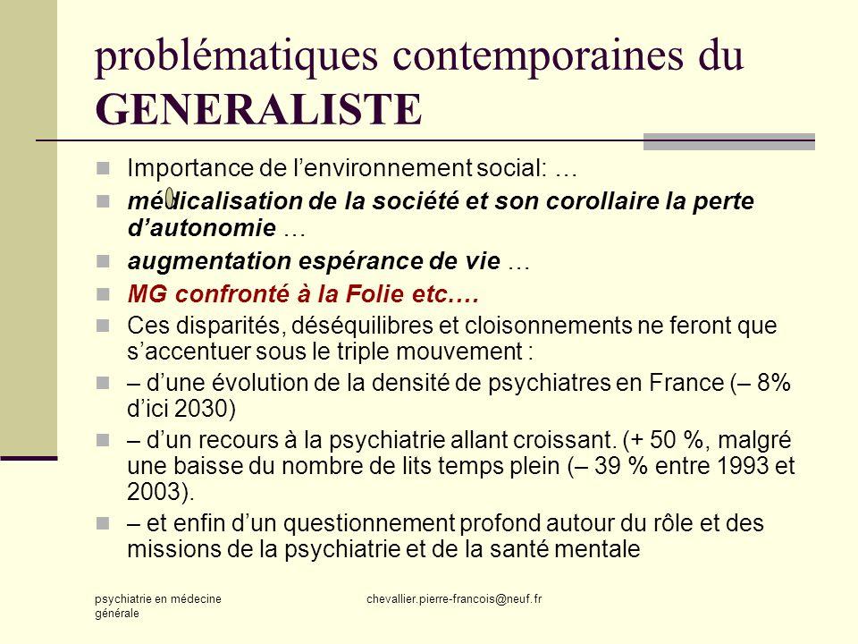 psychiatrie en médecine générale chevallier.pierre-francois@neuf.fr problématiques contemporaines du GENERALISTE Importance de lenvironnement social: