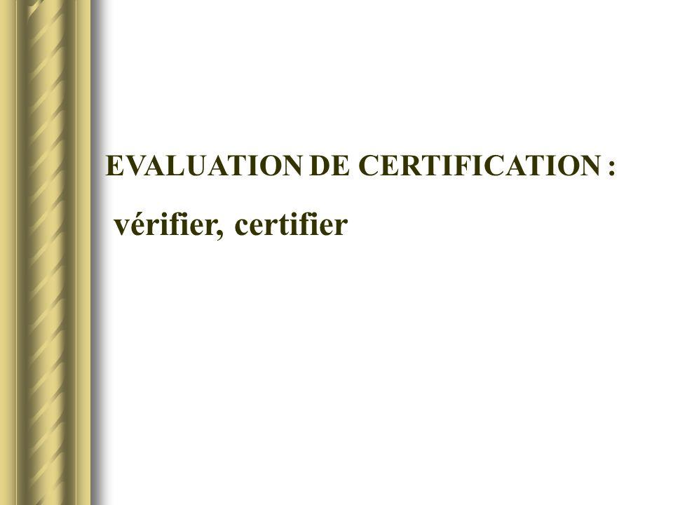 EVALUATION DE CERTIFICATION : vérifier, certifier