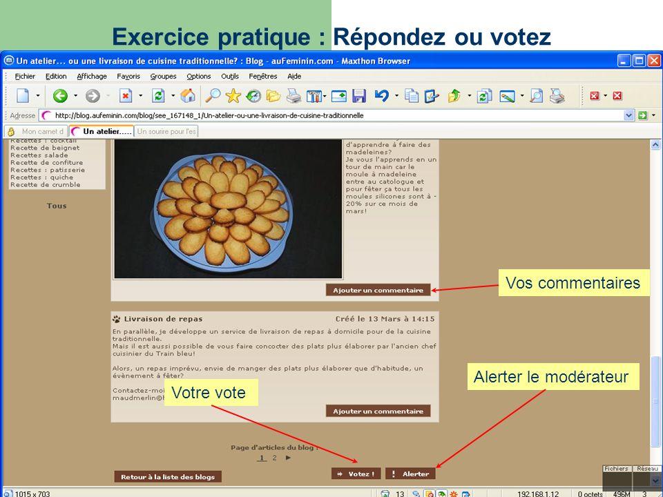 Exercice pratique : Répondez ou votez Vos commentaires Alerter le modérateur Votre vote