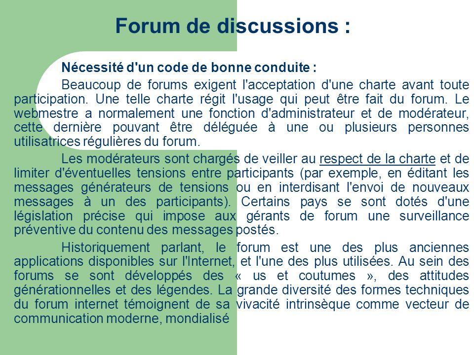 Forum de discussions : Nécessité d'un code de bonne conduite : Beaucoup de forums exigent l'acceptation d'une charte avant toute participation. Une te