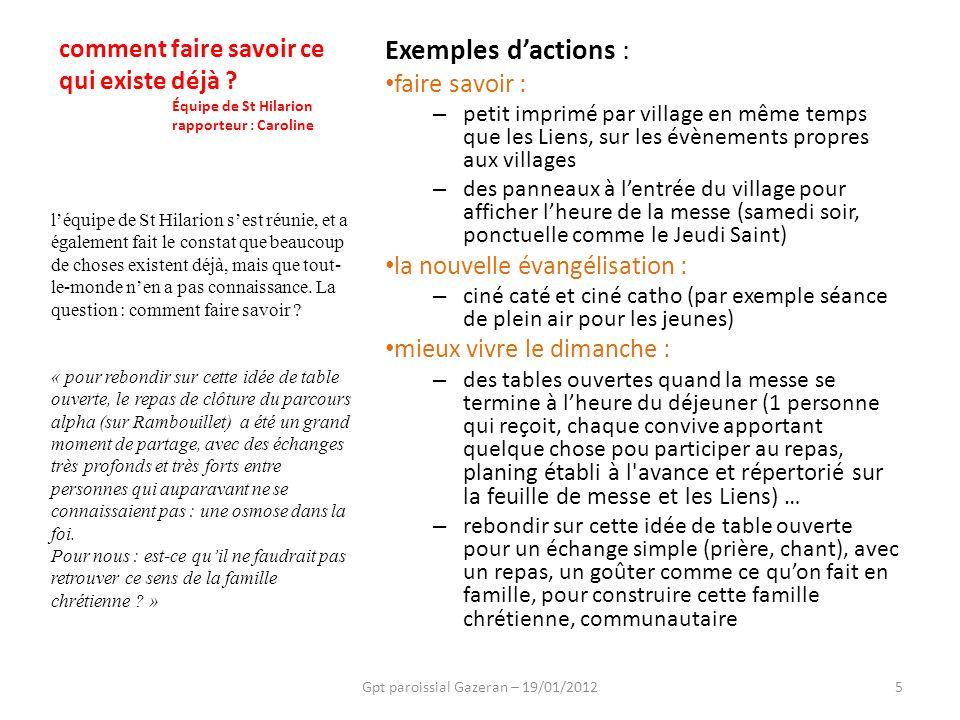 Exemples dactions : faire savoir : – petit imprimé par village en même temps que les Liens, sur les évènements propres aux villages – des panneaux à l