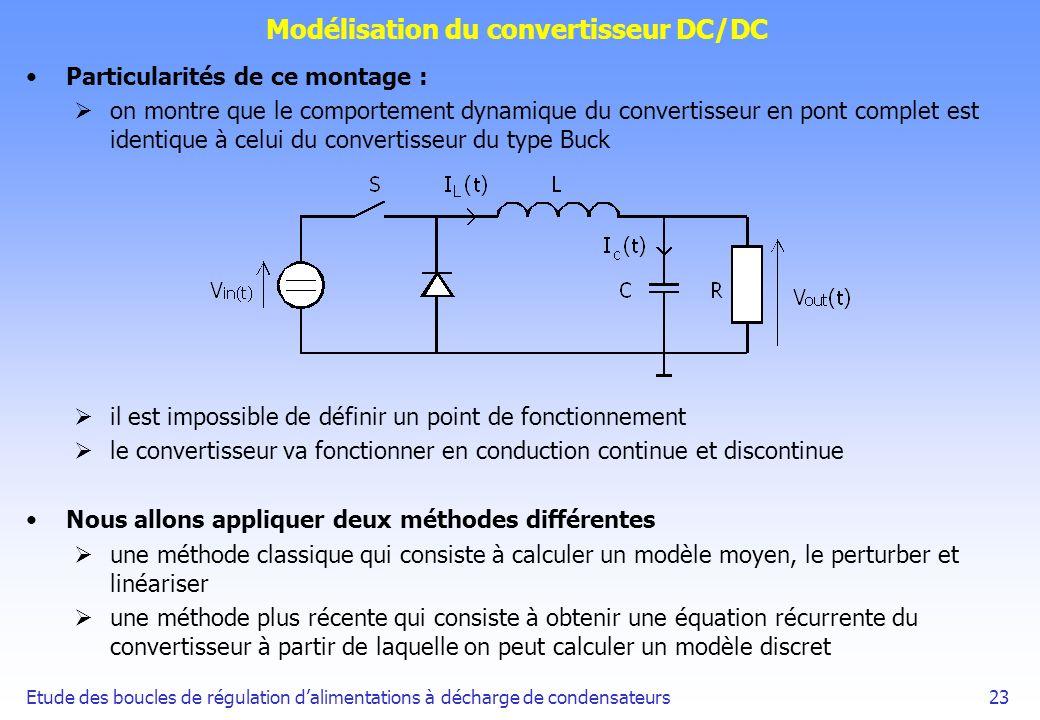 Etude des boucles de régulation dalimentations à décharge de condensateurs23 Modélisation du convertisseur DC/DC Particularités de ce montage : on mon