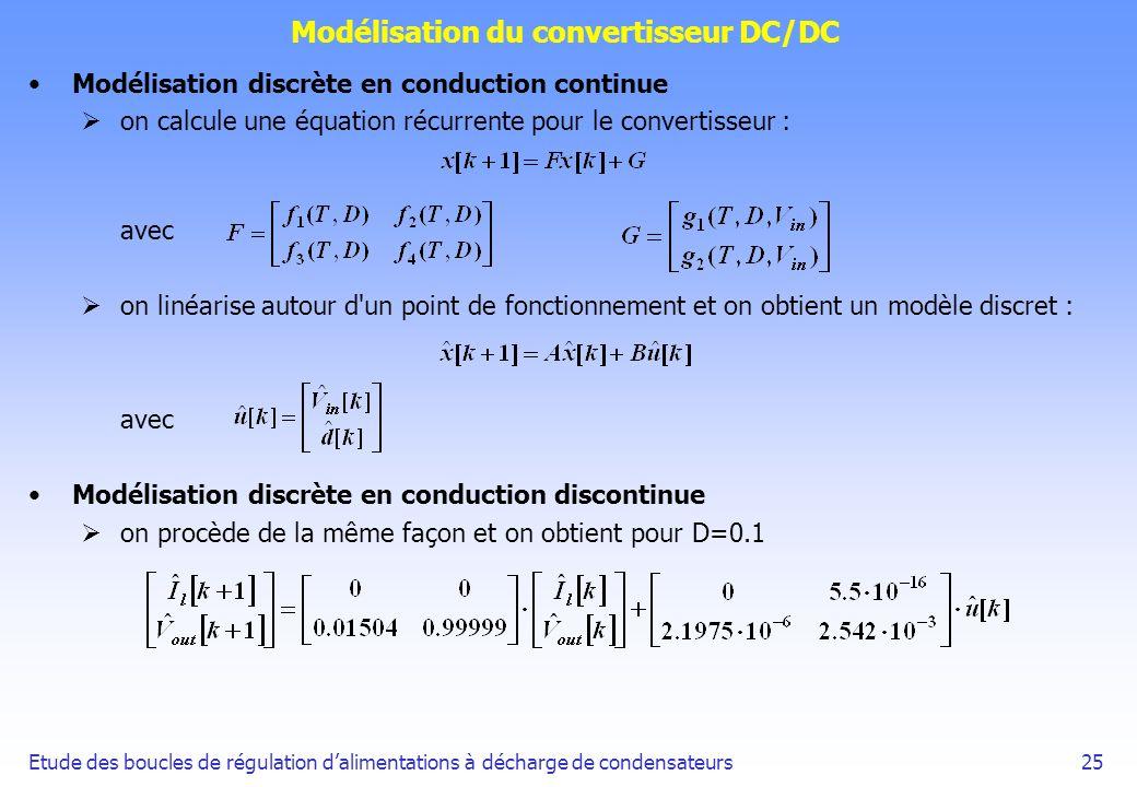 Etude des boucles de régulation dalimentations à décharge de condensateurs25 Modélisation du convertisseur DC/DC Modélisation discrète en conduction c