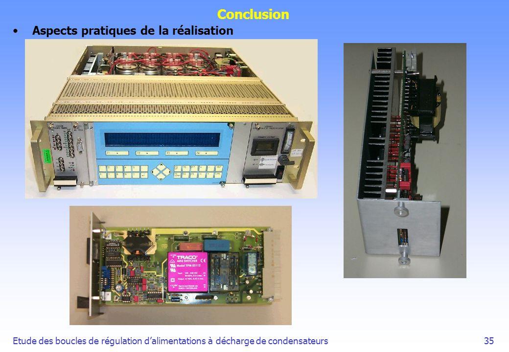 Etude des boucles de régulation dalimentations à décharge de condensateurs35 Conclusion Aspects pratiques de la réalisation