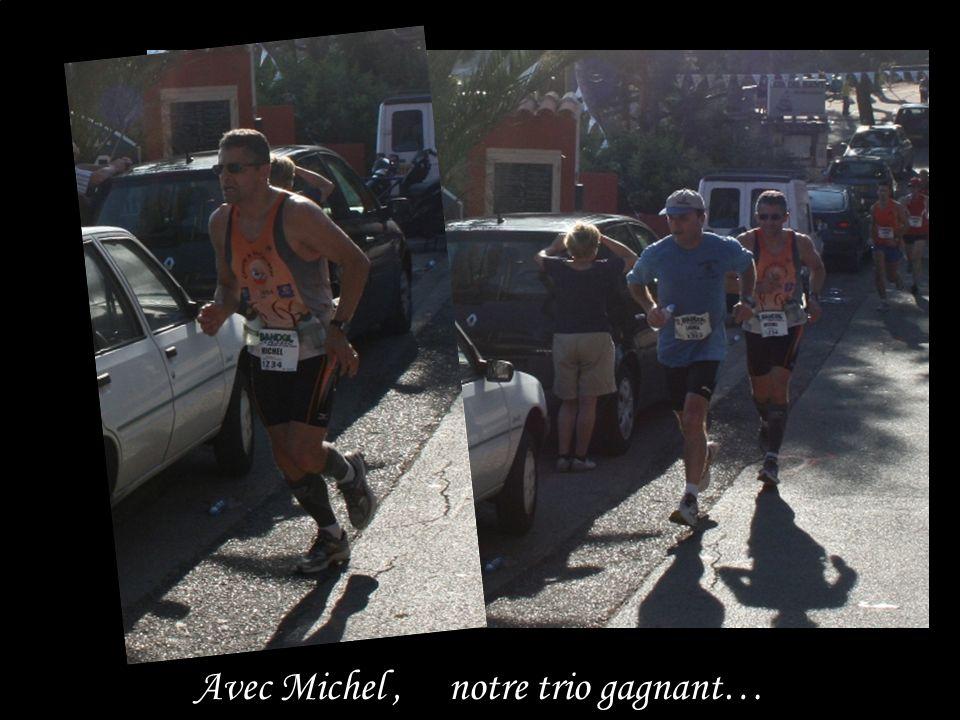 Avec Michel, notre trio gagnant…