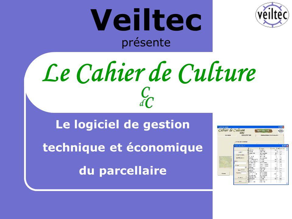 Veiltec présente Le logiciel de gestion technique et économique du parcellaire Le Cahier de Culture CC CC dd