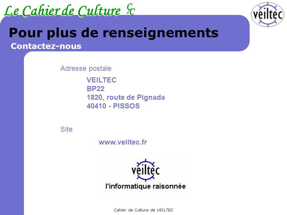 Cahier de Culture de VEILTEC Le Cahier de Culture CC CC dd Pour plus de renseignements Adresse postale Contactez-nous VEILTEC BP22 1820, route de Pign