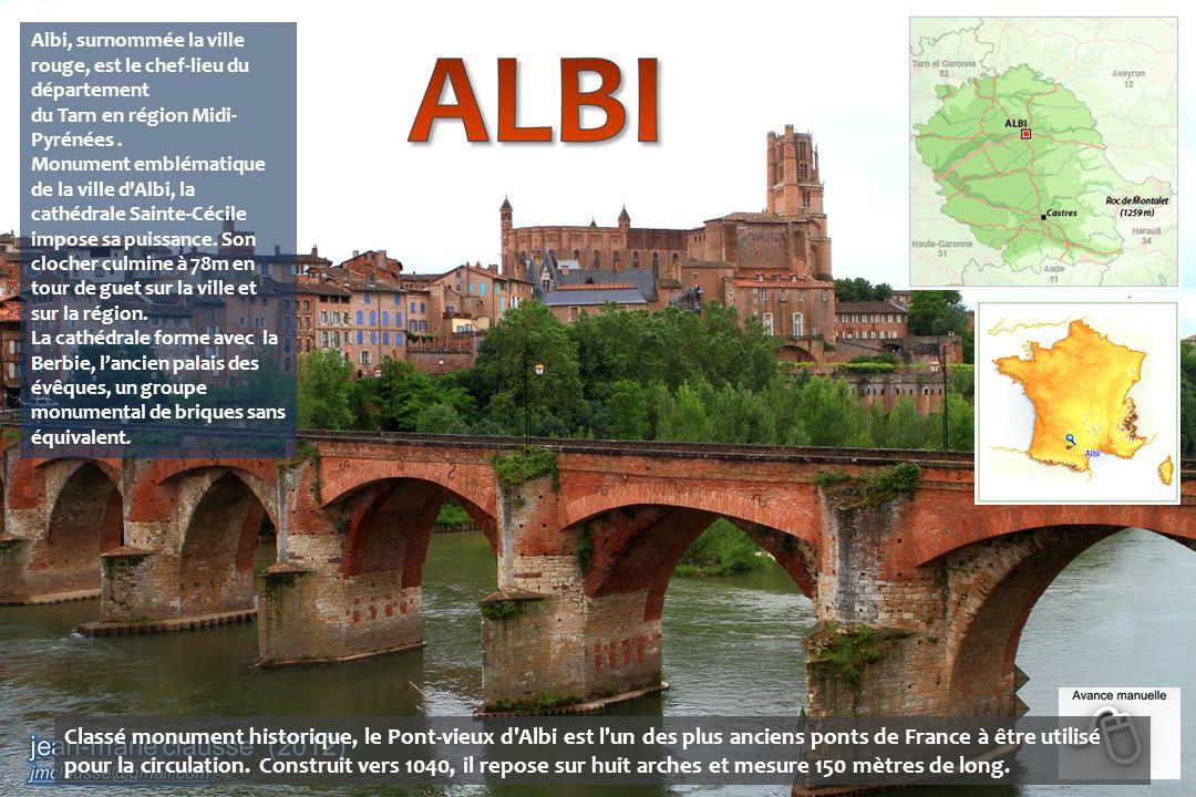 Albi, surnommée la ville rouge, est le chef-lieu du département du Tarn en région Midi- Pyrénées.