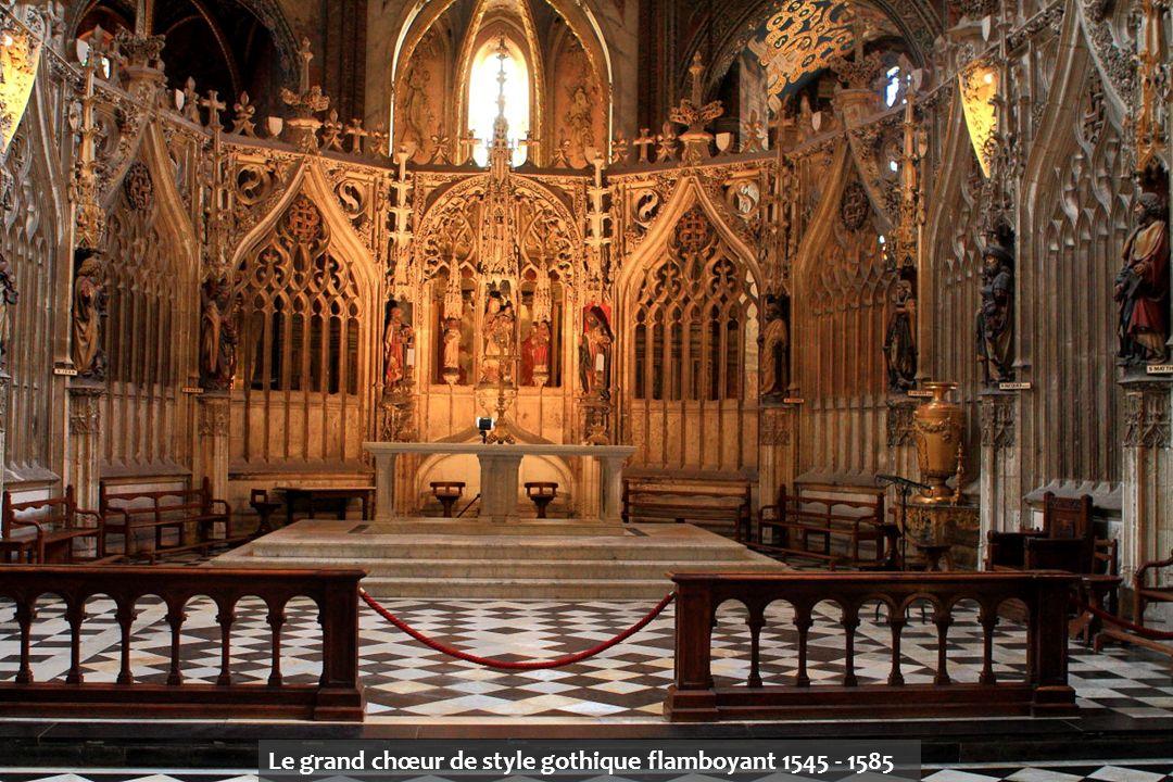Le grand chœur de style gothique flamboyant 1545 - 1585