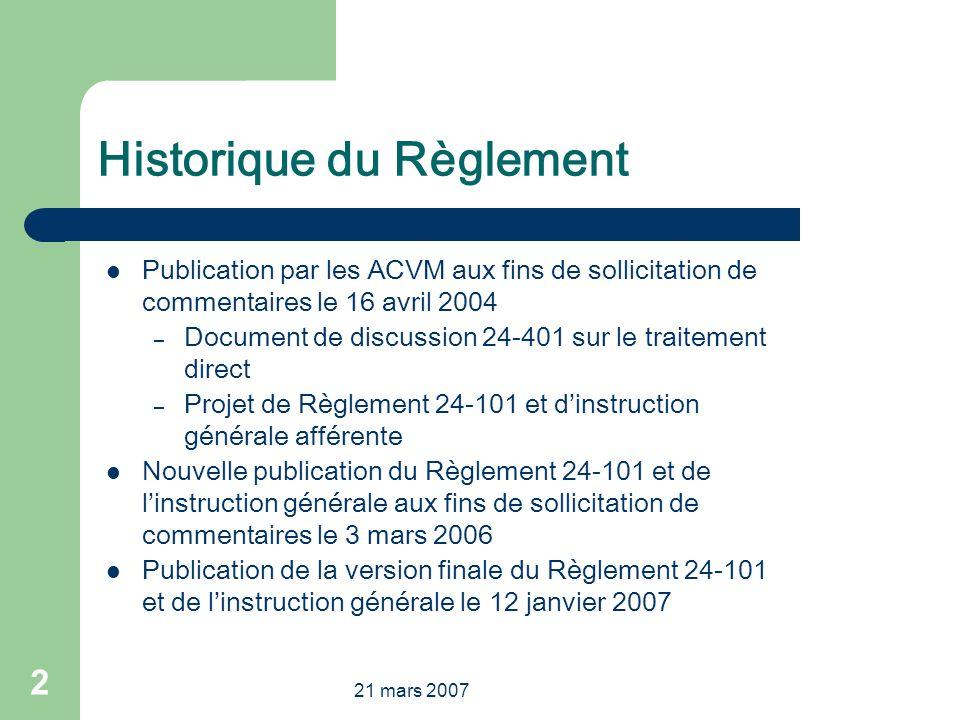 21 mars 2007 2 Historique du Règlement Publication par les ACVM aux fins de sollicitation de commentaires le 16 avril 2004 – Document de discussion 24
