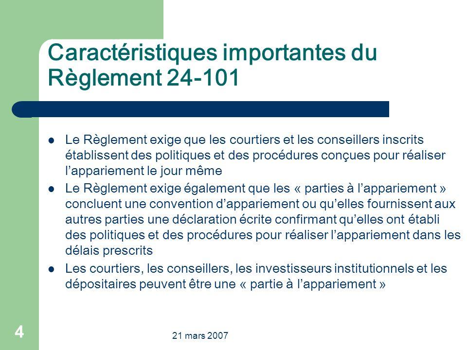21 mars 2007 4 Caractéristiques importantes du Règlement 24-101 Le Règlement exige que les courtiers et les conseillers inscrits établissent des polit