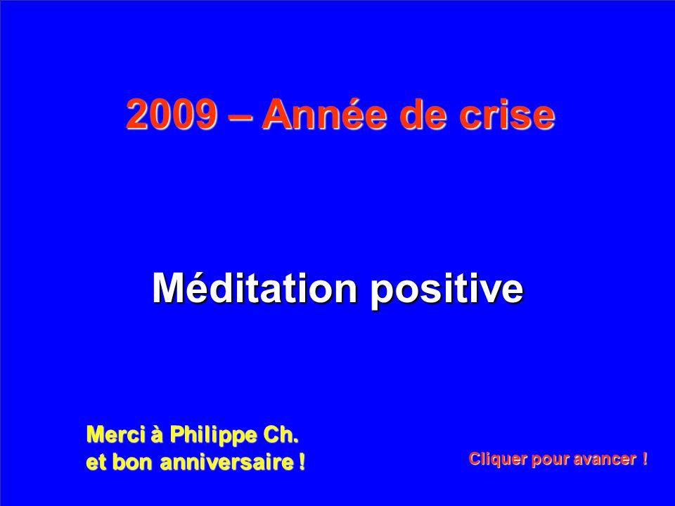 Méditation positive 2009 – Année de crise Merci à Philippe Ch.