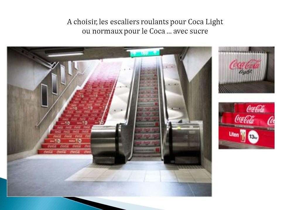 A choisir, les escaliers roulants pour Coca Light ou normaux pour le Coca... avec sucre