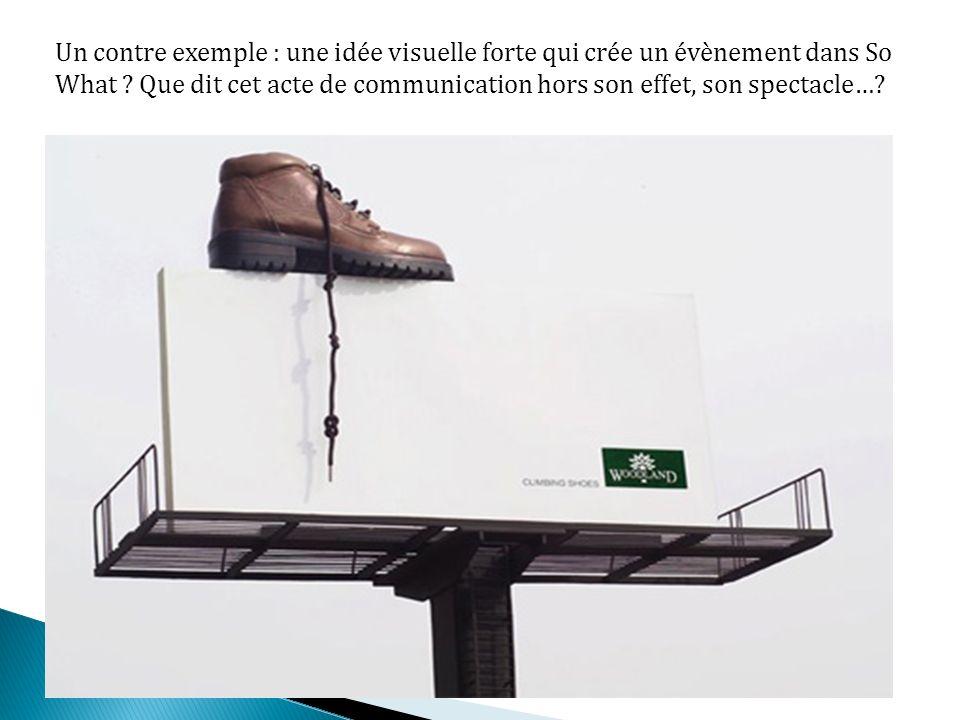 Un contre exemple : une idée visuelle forte qui crée un évènement dans So What .