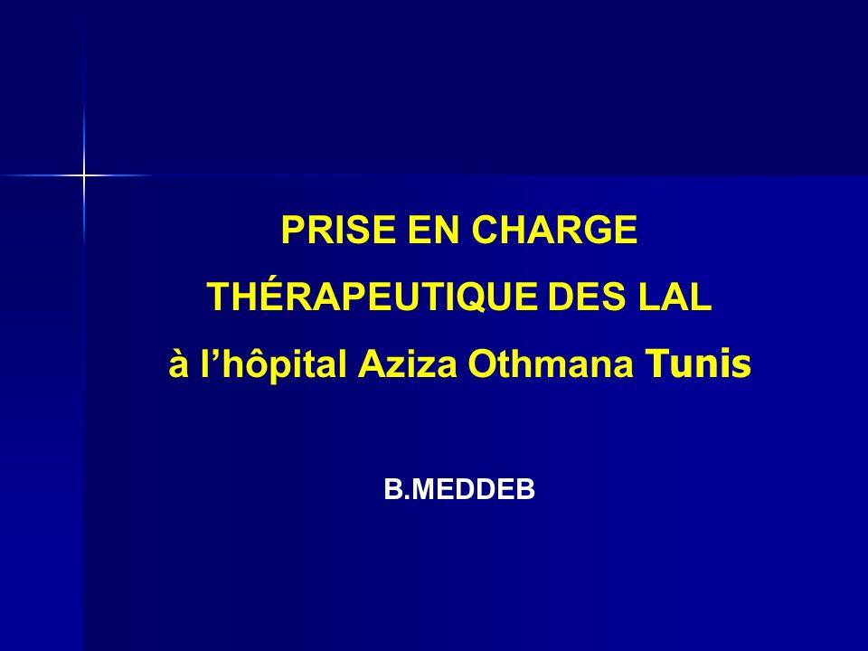 PRISE EN CHARGE THÉRAPEUTIQUE DES LAL à lhôpital Aziza Othmana Tunis B.MEDDEB