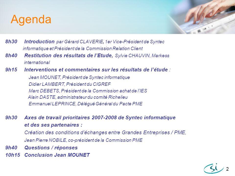 2 Agenda 8h30 Introduction par Gérard CLAVERIE, 1er Vice-Président de Syntec informatique et Président de la Commission Relation Client 8h40 Restituti