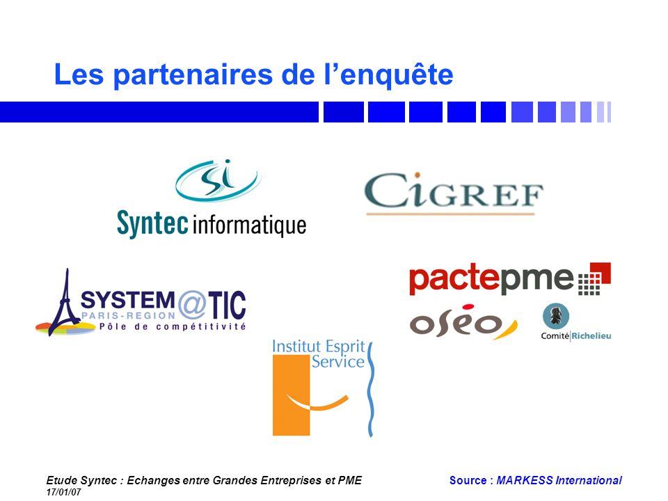 Etude Syntec : Echanges entre Grandes Entreprises et PME 17/01/07 Source : MARKESS International Les partenaires de lenquête